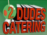 2 Dudes Catering